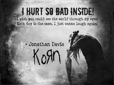 One of my favorite korn songs EVER Band Quotes, Song Lyric Quotes, Music Quotes, Music Lyrics, Slipknot Lyrics, Slipknot Quotes, Hard Rock, Jonathan Davis, Music Memes