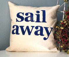 Soooo cute!!!  sail away - Hand Stamped Pillow Cover. 44.00, via Etsy.