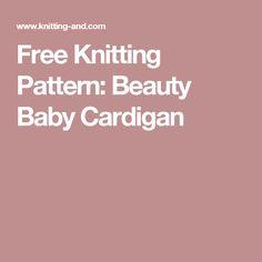 Free Knitting Pattern: Beauty Baby Cardigan