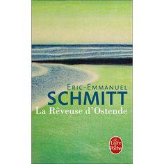 La rêveuse d'Ostende - Eric-Emmanuel Schmitt