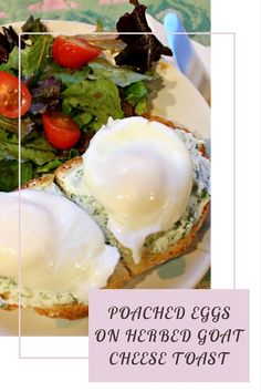 Poached Eggs on Herbed Goat Cheese Toast
