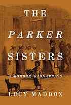 The Parker sisters : a border kidnapping
