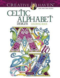 """Bursting with Celtic flourishes, every decorative letter of this complete alphabet offers an exciting array of coloring possibilities. Thirty-one pages include illustrations from A to Z — plus word designs for """"Love,"""" """"Peace,"""" """"Dream,"""" and """"Friends"""" — glo Alphabet A, Alphabet Design, Celtic Alphabet, Alphabet Coloring Pages, Adult Coloring Pages, Free Coloring, Coloring Pages For Kids, Colouring, Kids Coloring"""
