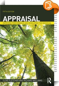 Appraisal    ::  <P>In this revised and updated text, Fletcher and Williams take an evidence-based approach to analysing the key elements of the appraisal process and its place in performance management. Drawing on the academic literature and examples of best-practice, the authors explain how performance appraisal can motivate and develop staff, foster commitment and positivity, and ultimately improve an organisation's performance.</P> <P>Key topics covered include:</P> <UL> <P> <LI>De...