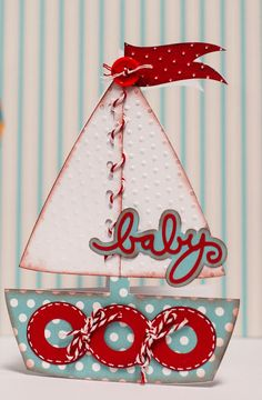 "You are never limited to what you can do with SVGCuts files!  Check out Kristin's baby card she made by using the Sailboat from LITTLE SWEET PEAS SVG COLLECTION and making a shape card with it!  She added the ""baby"" word from BUNDLE OF JOY SVG KIT!  Adorable!"