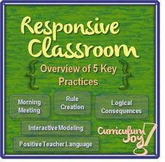 Responsive Classroom: Overview of 5 Key Practices || Morning Meeting | Rule Creation | Logical Consequences | Interactive Modeling | Positive Teacher Language