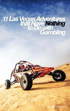 Take a break from the clubbing and gambling -- there's kayaking, rappelling, and dune buggy racing to be done!