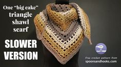 "SLOWER VERSION: One ""big cake"" triangle shawl scarf (free crochet pattern)"