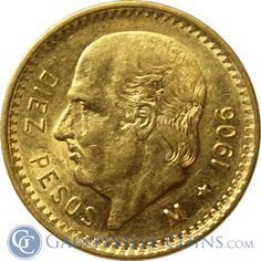 1906 Mexico 10 Pesos Gold Coin.  We love coins at Renaissance Fine Jewelry in Vermont or at www.vermontjewel.com. Contact us at sales@vermontjewel.com. Please support and be a member of the American Numismatic Association.