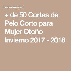 + de 50 Cortes de Pelo Corto para Mujer Otoño Invierno 2017 - 2018