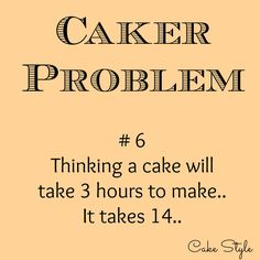 Guilty! Even now I can rarely predict how long it will take to make a cake lol.. #cakestyle #cakerproblems www.youtube.com/user/cakestyletv