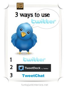 HOW TO USE TWITTER 3 DIFFERENT WAYS - to get the most out of your experience, check these options out! via Funky Junk Interiors