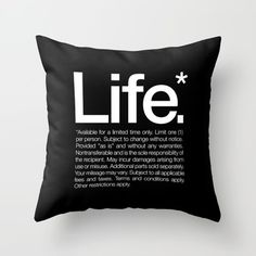 Throw Pillow featuring Life.* Available For A Limited Time Only… by WORDS BRAND™