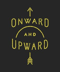 I love the arrow and the shape, but mine would have the Latin version of this phrase -- adelante! Words Quotes, Wise Words, Me Quotes, Sayings, Random Quotes, Quotable Quotes, Happiness, Word Up, Found Out