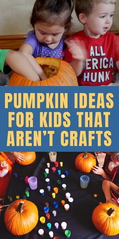 Pumpkin Ideas for Kids that Aren't Crafts. Looking for some great preschool activities for kids that aren't crafts? Check out this list of pumpkin ideas for kids. Tons of fun for fall!