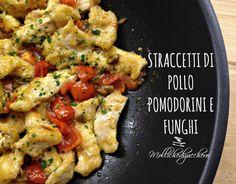 straccetti di pollo pomodorini e funghi Meat Recipes, Chicken Recipes, Cooking Recipes, Healthy Recipes, Italian Dishes, Italian Recipes, Pollo Light, Pollo Recipe, Food Porn
