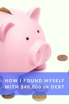 How I Found Myself with $40,000 of Debt.
