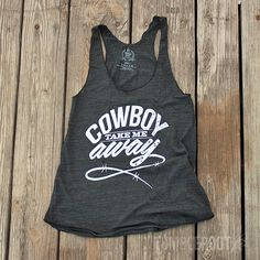 Adorable Cowboy Take Me Away tank top by TumbleRoot. Great for a country music festival outfit! // tumbleroot.com
