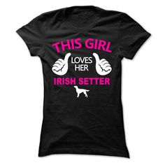This Girl Loves Her Irish Setter T-Shirts, Hoodies. GET IT ==► https://www.sunfrog.com/Pets/This-Girl-Loves-Her-Irish-Setter-tcmyp-Ladies.html?id=41382