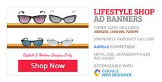 Sunglass Shop Product Gallery GWD Ad Banner . Swipe able gallery Ad Banner is designed with Google Web Designer. And provided three most frequently used sizes in the market 1. 160X600 2. 300X250 3.