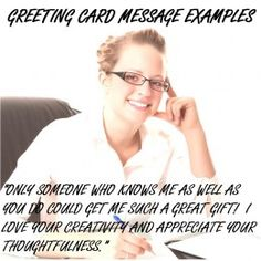 Sometimes all you need is a good example to get you started writing your greeting card message. This site has ideas for messages