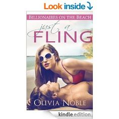 Just a Fling (Billionaires on the Beach Book 1) - Kindle edition by Olivia Noble. Literature & Fiction Kindle eBooks @ Amazon.com.