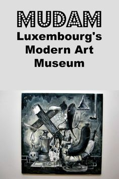 The Mudam in Luxembourg is a modern art museum worth visiting.