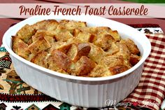 Mommy's Kitchen - Home Cooking & Family Friendly Recipes: Praline French Toast Casserole {Overnight Recipe} #breakfast #overnightrecipe #frenchtoast #newontheblog