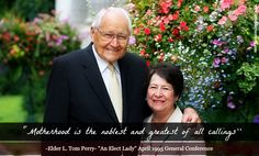 Elder L. Tom Perry  quote on families and mothers  For more Elder Perry Quotes visit http://www.latterdaymorning.com/150-quotes-from-each-of-l-tom-perrys-general-conference-addresses-as-an-apostle/