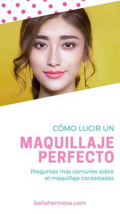 Cómo Lucir un Maquillaje Perfecto