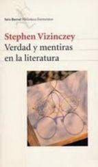 verdad y mentiras en la literatura-stephen vizinczey