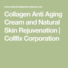 Collagen Anti Aging Cream and Natural Skin Rejuvenation Wrinkle Remover, Anti Aging Cream, Organic Skin Care, Natural Skin, Collagen, Health, Tips, Health Care, Natural Skin Care