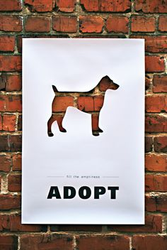 Fill The Emptiness. Adopt. (Great poster created by Ashley Donovan)
