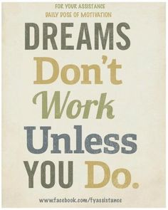 FYADDM: The only thing you should be working for are your dreams. #FYA