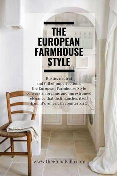 european home decor The Global Villa: The European Farmhouse Style
