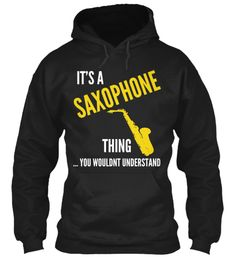 It's a Saxophone thing...