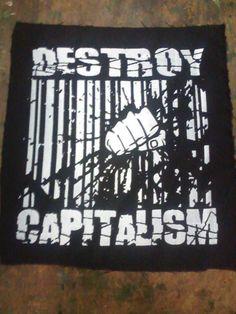 """Destroy Capitalism Patch grande  Estamparia: Personalizamos e estampamos a sua ideia: imagem, frase ou logo preferido. Arte final. Telas sob encomenda. Estampas de/em camisas masculinas e femininas (e outros materiais). Fornecemos as camisas ou estampamos a sua própria. Envie a sua ideia ou escolha uma das """"nossas"""".... Blog: http://knupsilk.blogspot.com.br/ Pagina facebook: https://www.facebook.com/pages/KnupSilk-EstampariaSerigrafia/827832813899935?pnref=lhc https://twitter.com/KnupSilk"""