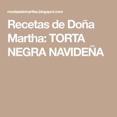Recetas de Doña Martha: TORTA NEGRA NAVIDEÑA