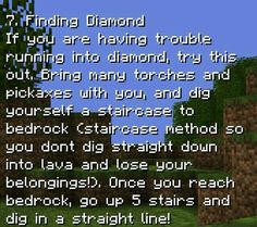 Minecraft Pocket Edition Tips. I used to do this almost all the time! (In one game I got two stacks of diamonds and Minecraft Cheats, Minecraft Funny, Minecraft Plans, Amazing Minecraft, Minecraft Tutorial, Minecraft Blueprints, Minecraft Designs, Minecraft Creations, Minecraft Stuff