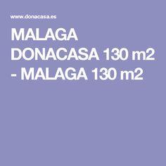 MALAGA DONACASA 130 m2 - MALAGA 130 m2