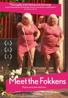 Meet the Fokkens -2012 Meet Louise and Martine Fokkens: 69-year-old identical twins who have worked as prostitutes in Amsterdam's red light district for over 50 years.
