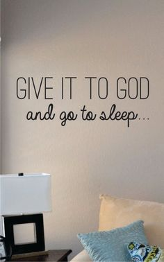 SlapArtGive it to God and go to sleep... Wall by VinylMasterpieces $15.99