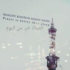 Prayer is better than sleep.