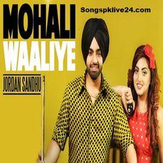 Mr-jatt Mohali Waliye By Jordan Sandhu Mp3 Songspk Download Mohali Waaliye Jordan Sandhu Punjabi Mp3, Mohali Waaliye Jordan Sandhu Punjabi Mp3 Song, Mohali Waaliye Jordan Sandhu Mp3, Mohali Waaliye…