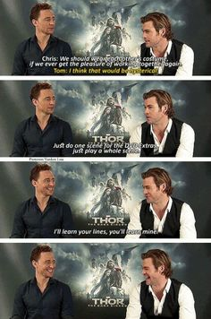 Tom Hiddleston and Chris Hemsworth. that was be an awesome scene