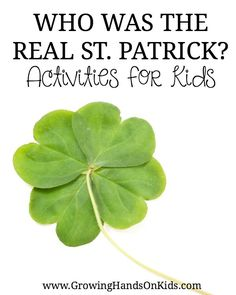 Who was the REAL St. Patrick? Find resources and activities for teaching about the real St. Patrick with your kids.