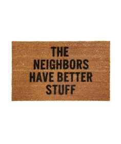 Now here's a cheeky warning to any future burglars (or houseguests that are known to be big snoops). The durable coir doormat is easy to clean—just shake it out or use a garden hose for a deep rinse. The material helps to absorb wet shoes and dirt. You can use it indoors or outdoors.