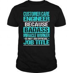 CUSTOMER CARE ENGINEER -BADASS #Tshirt #clothing. THE BEST  => https://www.sunfrog.com/LifeStyle/CUSTOMER-CARE-ENGINEER-BADASS-Black-Guys.html?id=60505