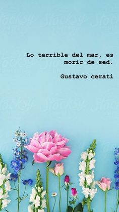 The terrible thing about the sea is dying of thirst Sea Quotes, Book Quotes, Life Quotes, Woman Quotes, Motivational Phrases, Inspirational Quotes, Frases Dela, Pillow Thoughts, Quotes En Espanol
