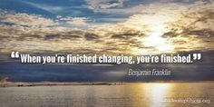 When  you're finished changing, you're finished